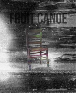 Fruit Canoe - Fruit Canoe