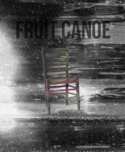 Fruit Canoe - Fruit Canoe